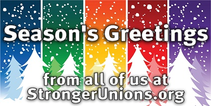 Season's Greetings from all at Stronger Unions